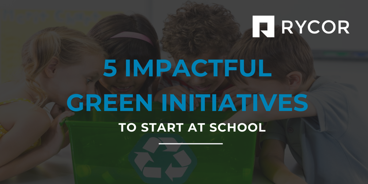 5 Impactful Green Initiatives to Start at School